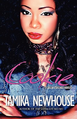 Click for more detail about Cookie: A Fort Worth Story (Delphine Publications Presents) by Tamika Newhouse