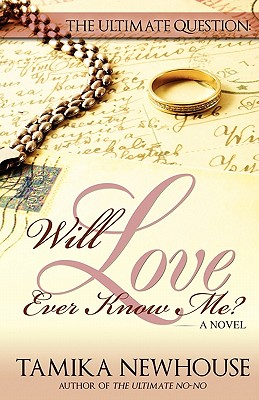 Click for more detail about The Ultimate Question: Will Love Ever Know Me (Delphine Publications Presents) by Tamika Newhouse