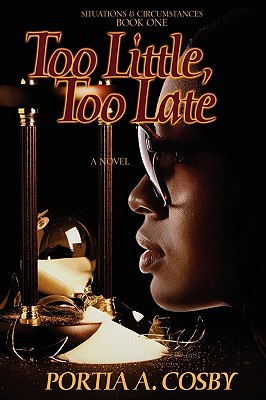 Click for more detail about Too Little, Too Late by Portia Cosby