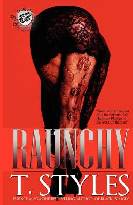 Click for more detail about Raunchy by T. Styles