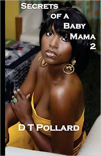 Click for more detail about Secrets of a Baby Mama 2 by D.T. Pollard