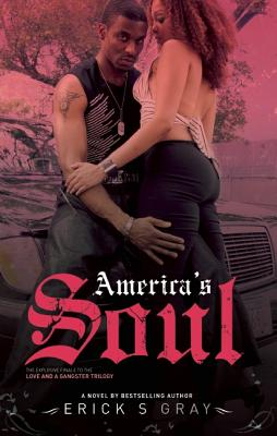 Click for more detail about America's Soul (Love And A Gangsta Trilogy) by Erick S. Gray