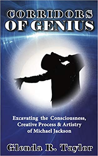 Book Cover: Corridors of Genius: Excavating the Consciousness, Creative Process & Artistry of Michael Jackson by Glenda R. Taylor