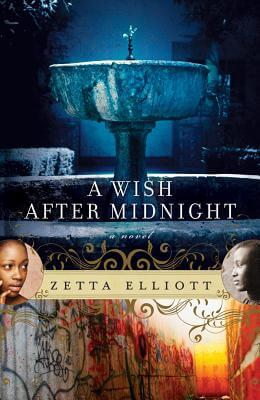 Click for more detail about A Wish After Midnight by Zetta Elliott