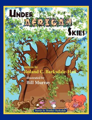 Click for a larger image of Under African Skies (Stories By Brother Barksdale)