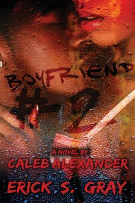 Click for more detail about Boyfriend # 2 by Caleb Alexander and Erick S Gray
