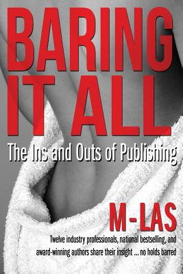 Book Cover Baring It All: The Ins And Outs Of Publishing by Naleighna Kai, Renee Bernard, J.L. Woodson, Joyce A Brown, D. J. McLaurin, Candy Jackson, Janice Pernell, Valarie Prince, Martha Kennerson, Susan D. Peters, Tanishia Pearson-Jones, and L. A. Lewis
