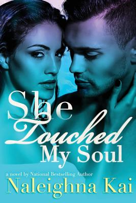 Click for more detail about She Touched My Soul by Naleighna Kai