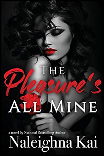 Click for more detail about The Pleasure's All Mine by Naleighna Kai