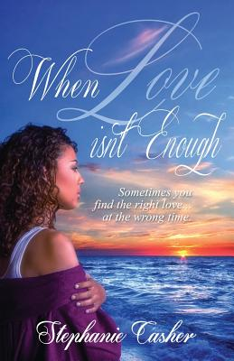 Click for more detail about When Love Isn't Enough by Stephanie Casher