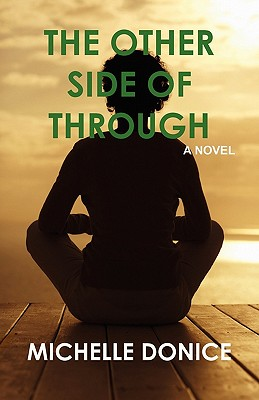 Click for more detail about The Other Side Of Through by Michelle Donice