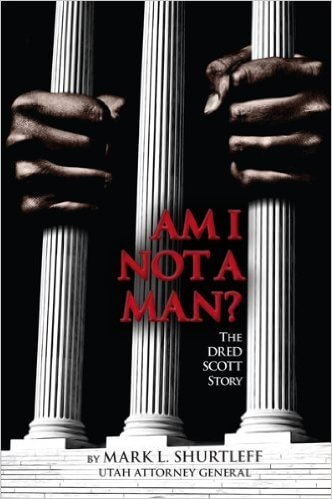 Click for more detail about Am I Not A Man - The Dred Scott Story by Mark L. Shurtleff