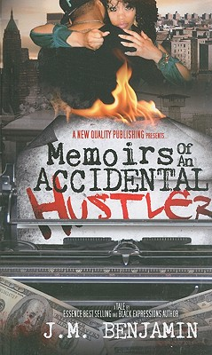 Click for more detail about Memoirs Of An Accidental Hustler by J.M. Benjamin