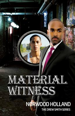 Book Cover Material Witness: The Drew Smith Series (Book 3) by Norwood Holland