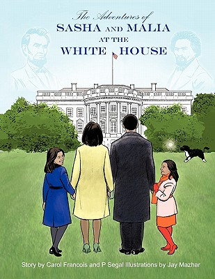 Click for a larger image of The Adventures Of Sasha And Malia At The White House