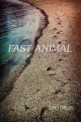 Click for more detail about Fast Animal by Tim Seibles