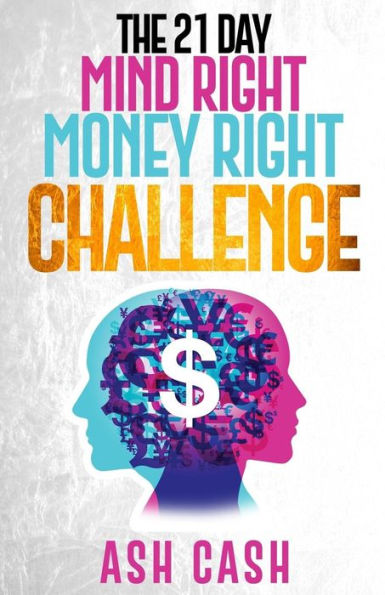 Book Cover The 21 Day Mind Right Money Right Challenge by Ash Cash