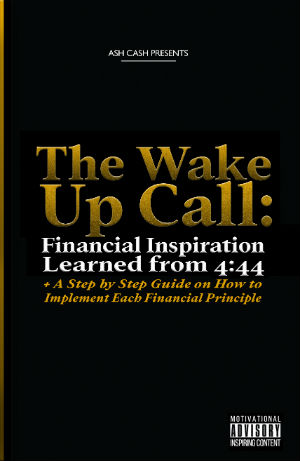 Book Cover The Wake Up Call: Financial Inspiration Learned from 4:44 by Ash Cash