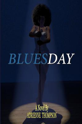 Click for more detail about Bluesday by Adrienne Thompson