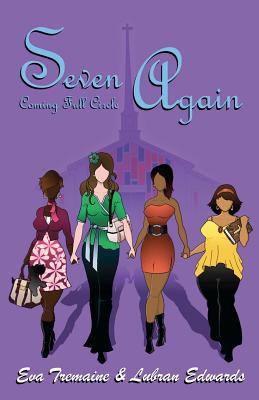 Click for more detail about Seven Again: Coming Full Circle by Eva Tremaine