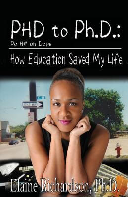 Click for more detail about Phd To Ph.D.: How Education Saved My Life by Elaine Richardson