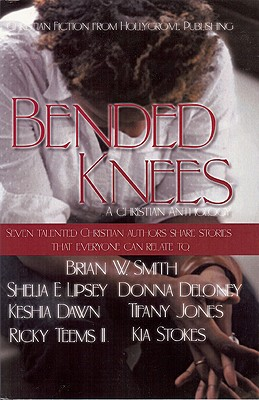 Click for more detail about Bended Knees by Brian W. Smith