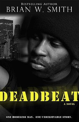 Click for more detail about Deadbeat by Brian W. Smith