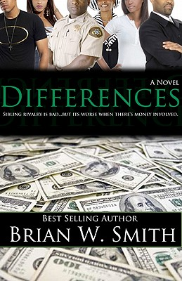 book cover Differences: Sibling Rivalry Is Bad... But It's Worse When There's Money Involved by Brian W. Smith