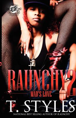 Click for more detail about Raunchy 2: Mad's Love by T. Styles