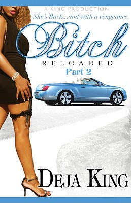 Book cover of Bitch Reloaded Part 2 by Joy Deja King