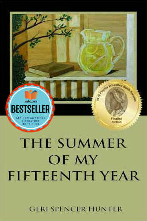 Click for more detail about The Summer of my Fifteenth Year by Geri Spencer Hunter