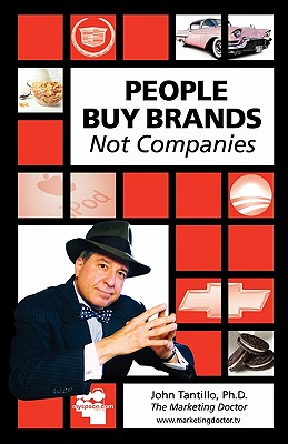 Click for more detail about People Buy Brands Not Companies by John Tantillo Phd