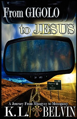 Click for more detail about From Gigolo to Jesus by K. L. Belvin