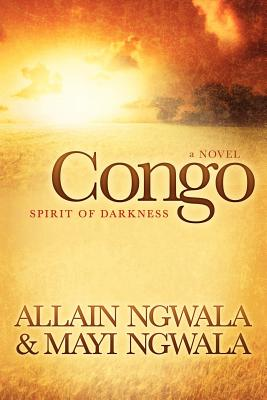Click for more detail about Congo: Spirit of Darkness (Volume 1) by Mayi Ngwala and Allain Ngwala