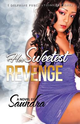 Click for more detail about Her Sweetest Revenge by Saundra