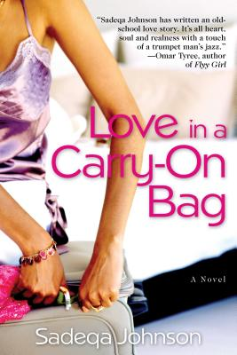 Click for more detail about Love In A Carry-On Bag by Sadeqa Johnson