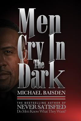 Click for more detail about Men Cry in the Dark by Michael Baisden
