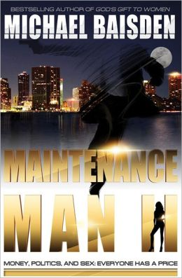 Click for a larger image of Maintenance Man II: Money, Politics & Sex: Everyone Has A Price