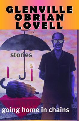 Click for more detail about Going Home In Chains by Glenville Lovell