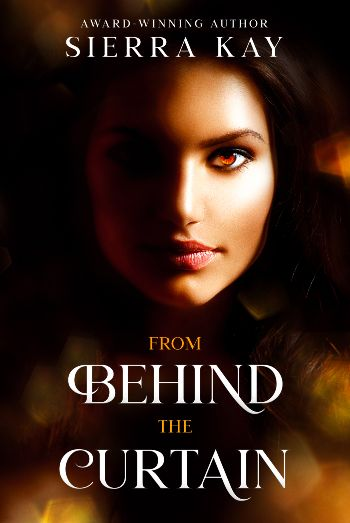 Book Cover From Behind The Curtain by Sierra Kay