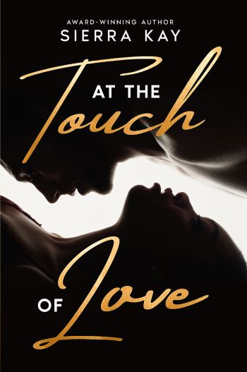 Click for more detail about At the Touch of Love by Sierra Kay