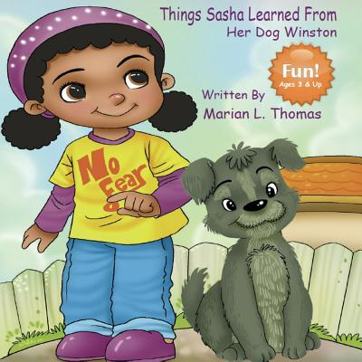 Click for more detail about Things Sasha Learned from Her Dog Winston by Marian L. Thomas
