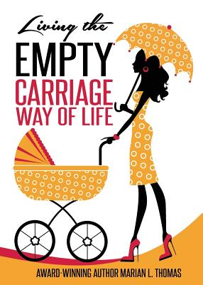 Click for more detail about Living The Empty Carriage Way of Life (A Chapbook) by Marian L. Thomas