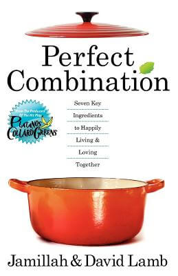 Click for more detail about Perfect Combination: Seven Key Ingredients To Happily Living & Loving Together by Jamillah Lamb and David Lamb
