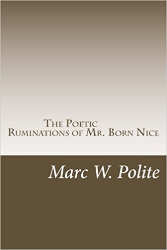Click for more detail about The Poetic Ruminations Of Mr. Born Nice: A Digital Chapbook by Marc W. Polite