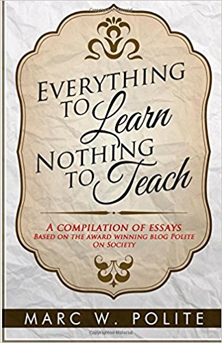 Click for more detail about Everything To Learn, Nothing To Teach by Marc W. Polite