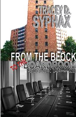 Click for more detail about From The Block to the Boardroom by Tracey Syphax