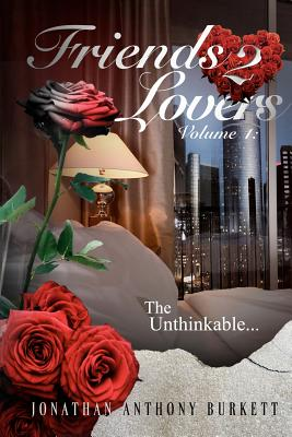 Click for more detail about Friends 2 Lovers: The Unthinkable (Volume 1) by Jonathan Anthony Burkett