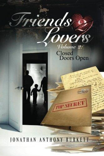 Click for more detail about Friends 2 Lovers V.2: Closed Doors Open by Jonathan Anthony Burkett