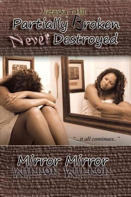 Click for more detail about Partially Broken Never Destroyed  II: The Trilogy by Nataisha T. Hill